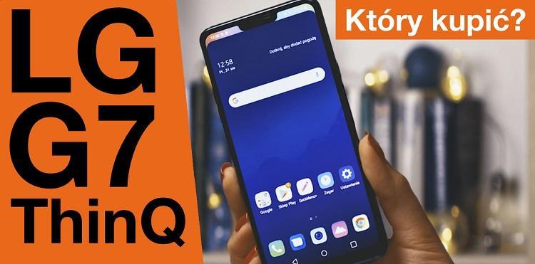 LG G7 ThinQ: dla podróżników | Który Kupić