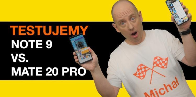 """Pojedynek """"nadflagowców"""" – testujemy Samsunga Note 9 i Huawei Mate 20 Pro"""