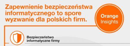 Badanie Orange Insights: ochrona firmy przed cyberatakami najważniejsza dla dyrektorów IT, a dla zarządów i właścicieli – zachowanie ciągłości biznesowej.