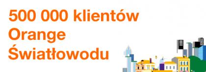 500 000 klientów Orange Światłowodu